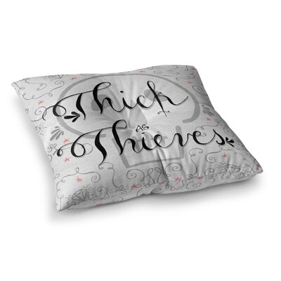 Skye Zambrana Thick as Thieves Square Floor Pillow Size: 26 x 26