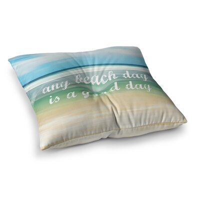 Sylvia Cook Any Beach Day Coastal Typography Square Floor Pillow Size: 23 x 23