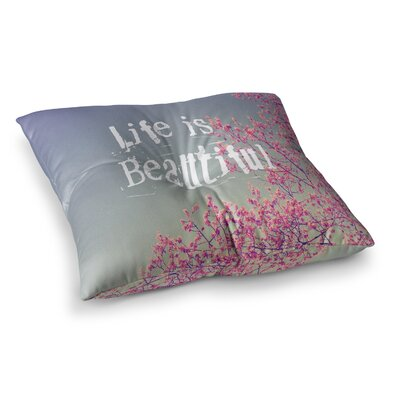 Rachel Burbee Life is Beautiful Square Floor Pillow Size: 23 x 23