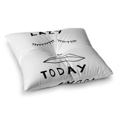 Vasare Nar Lazy Today Typography Square Floor Pillow Size: 26 x 26, Color: White