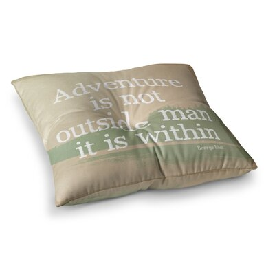 Rachel Burbee Adventure Nature Typography Square Floor Pillow Size: 26 x 26