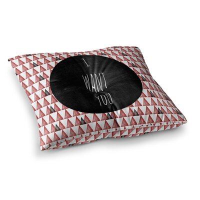 Skye Zambrana I Want You Square Floor Pillow Size: 26 x 26