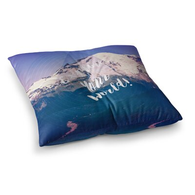 Robin Dickinson Explore Your World! Square Floor Pillow Size: 26 x 26