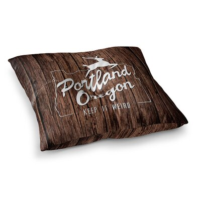 Juan Paolo Keep It Weird Portland Square Floor Pillow Size: 26 x 26