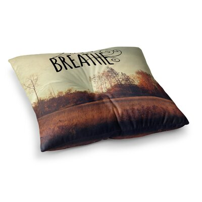 Sylvia Cook Just Breathe Square Floor Pillow Size: 23 x 23