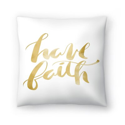 Jetty Printables Have Faith Typography Throw Pillow Size: 16 x 16