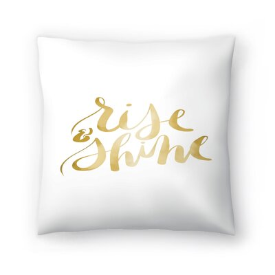 Jetty Printables Rise and Shine Typography Throw Pillow Size: 16