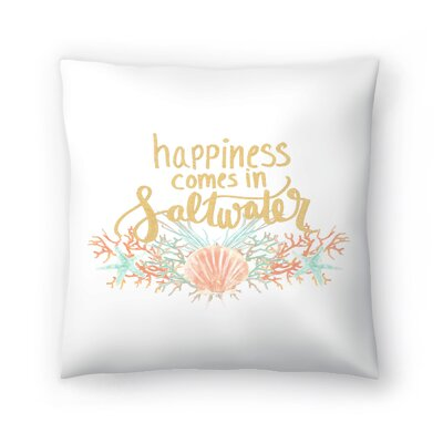 Jetty Printables Happines Comes in Saltwater Typography Throw Pillow Size: 18 x 18