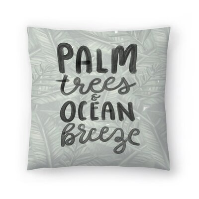 Jetty Printables Palm Trees Ocean Breeze Typography Throw Pillow Size: 18 x 18