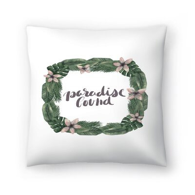Jetty Printables Paradise Found Typography Tropical Art Throw Pillow Size: 18 x 18