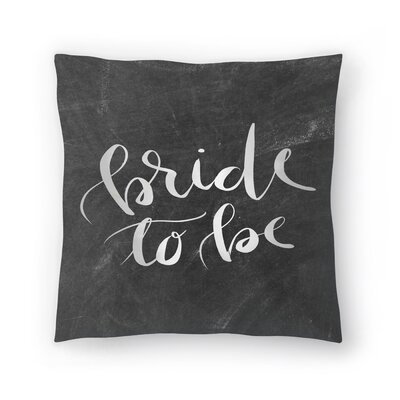 Jetty Printables Chalkboard Bride to be Typography Throw Pillow Size: 20 x 20