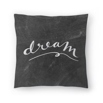 Jetty Printables Chalkboard Dream Typography Throw Pillow Size: 18 x 18