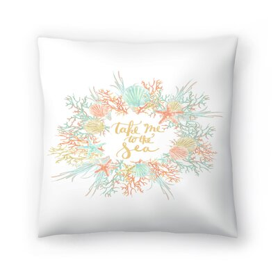 Jetty Printables Take Me to the Sea Coastal Print Throw Pillow Size: 20 x 20