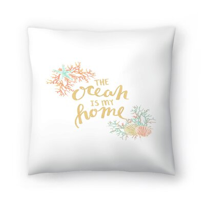 Jetty Printables The Ocean is My Home Typography Throw Pillow Size: 16 x 16