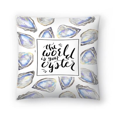Jetty Printables The World is Your Oyster Typographic Art Throw Pillow Size: 18 x 18
