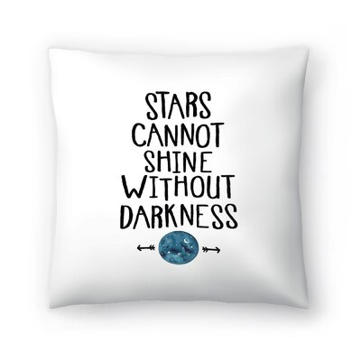 Elena ONeill Stars Cannot Shine Without Darkness Throw Pillow Size: 18 x 18