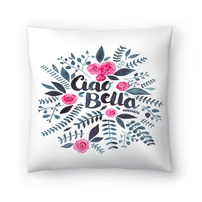 Elena ONeill Ciao Bella Throw Pillow Size: 16 x 16