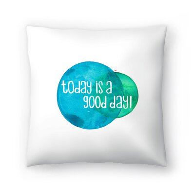 Elena ONeill Today is a Good Day Throw Pillow Size: 14 x 14