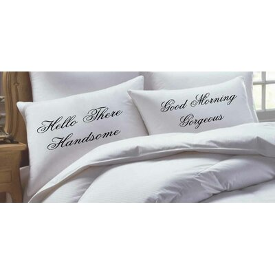 2 Piece Hello There Handsome/ Good Morning Gorgeous Script Pillowcase Set