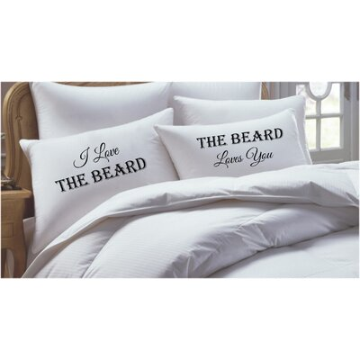 2 Piece I Love the Beard, the Beard Loves You Pillowcase Set