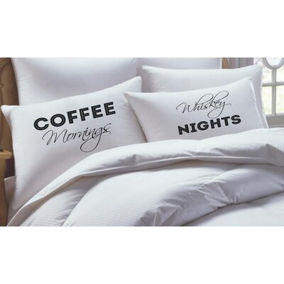 2 Piece Whiskey Night and Coffe Mornings His Hers Pillowcase Set