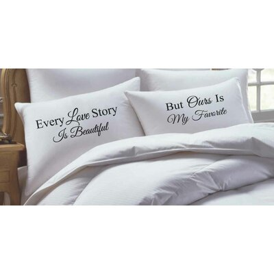 2 Piece Every Love Story Is Beautiful but Ours Is My Favorite, His Hers Pillowcase Set