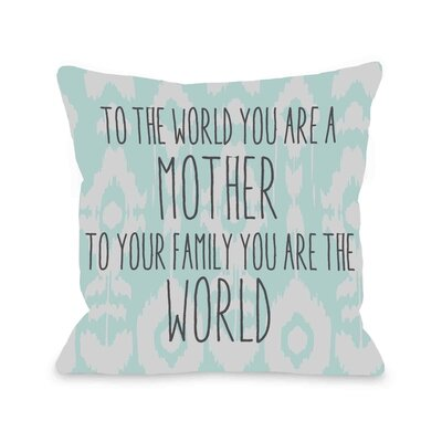 Hosking To The World Mother Ikat Throw Pillow Size: 18 H x 18 W