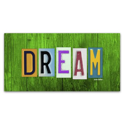 Dream by Design Turnpike by Design Turnpike Textual Art on Wrapped Canvas