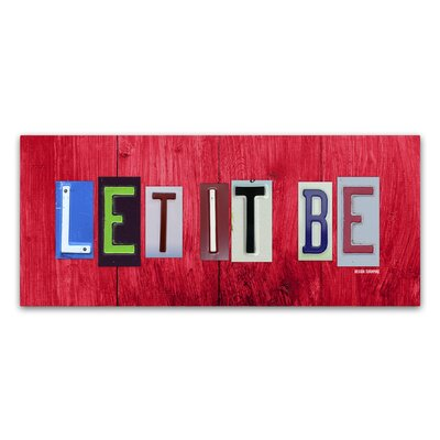Let It Be by Design Turnpike by Design Turnpike Textual Art on Wrapped Canvas