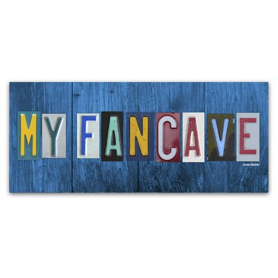 My Fan Cave by Design Turnpike by Design Turnpike Textual Art on Wrapped Canvas