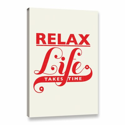 'Relax Life Takes Time' Textual Art on Wrapped Canvas