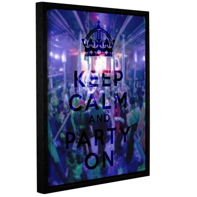 'Keep Calm And Party On' Framed Textual Art on Wrapped Canvas Size: 18