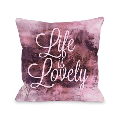 Domini Life in Lovely by Julia Di Sano Throw Pillow Size: 16 H x16 W x 3 D