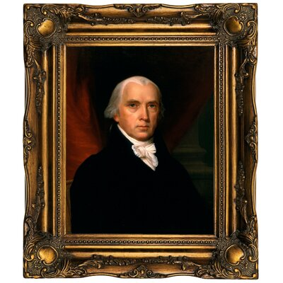 'James Madison' Framed Oil Painting Print on Canvas Format: Gold/Brown Frame, Size: 19.5