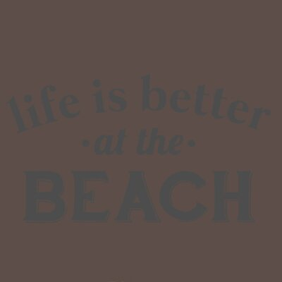 Life Is Better At The Beach Wall Decal Color: Dark Gray 3473DkGray
