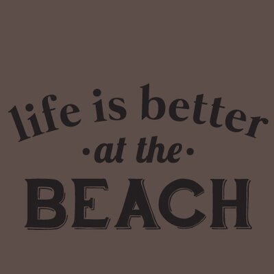 Life Is Better At The Beach Wall Decal 3473Black