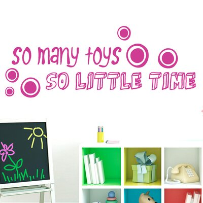 So Many Toys So Little Time Wall Decal Color: Hot Pink 1387hotpink