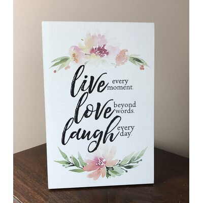 'Live Every Moment. Love Beyond Words. Laugh Every Day' Textual Art on Wood