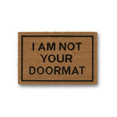 I am Not Your Doormat Coir Doormat