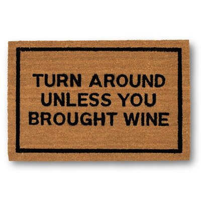 Turn Around Unless You Brought Wine Coir Doormat