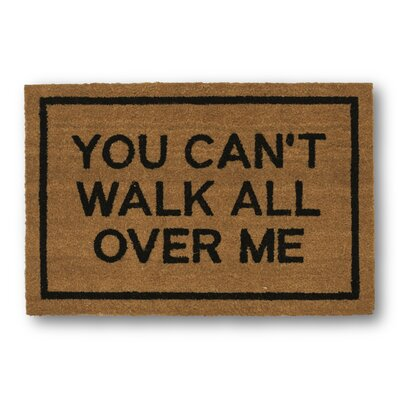 You Cant Walk All over Me Coir Doormat