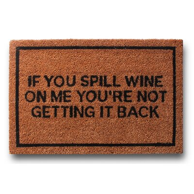 If You Spill Wine on Me Youre Not Getting It Back Doormat