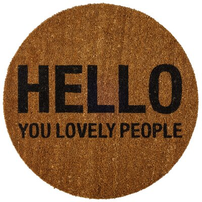 Bruck Hello You Lovely People Doormat Mat Size: Round 24 x 24