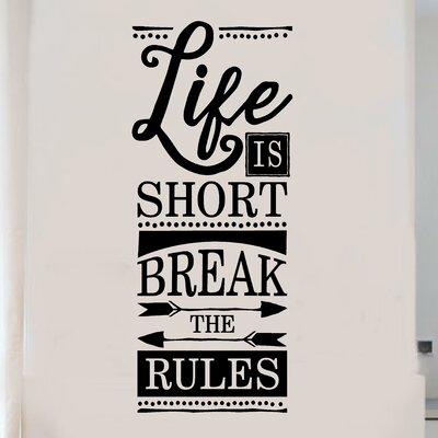 Life is Short Break the Rules Vinyl Wall Decal LQ3B