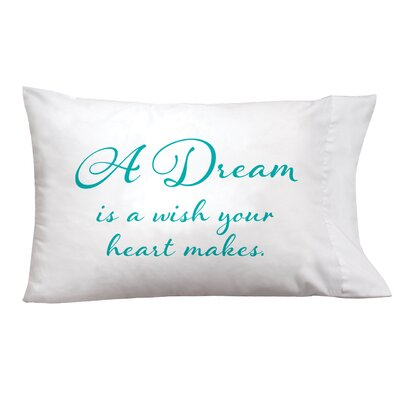Sleep On It Dreams/Wish Pillow Case