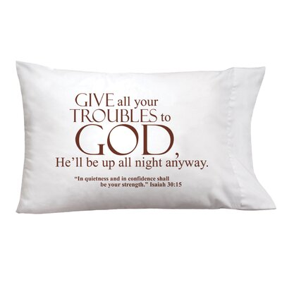 Sleep On It Give All Your Troubles to God Pillow Case