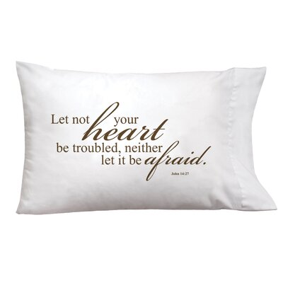 Sleep On It Let Not Your Heart To Be Troubled Pillow Case