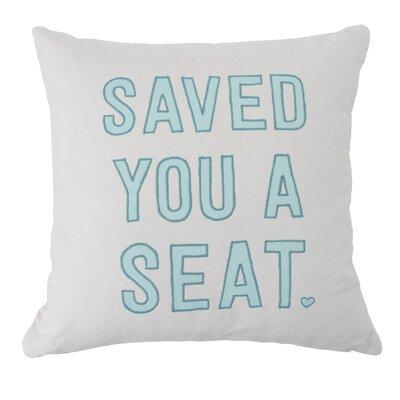 Belair Saved You A Seat Decorative 100% Cotton Throw Pillow