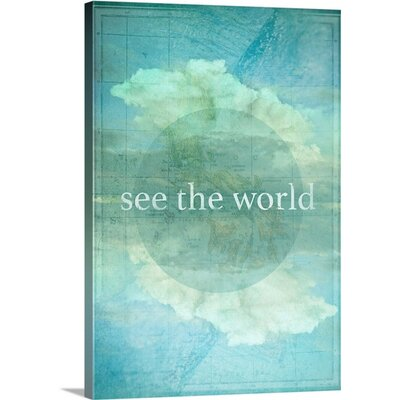 'See The World' by Circle Art Group Textual Art on Canvas Size: 30