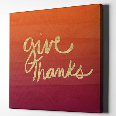 'Give Thanks' Textual Art on Wrapped Canvas Size: 12